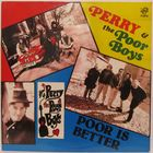 Perry And The Poor Boys - Poor is better