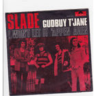 Slade - Gudbuy T' Jane / I Won't Let It 'Appen Agen  // 7""