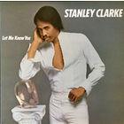 Stanley Clarke, Let Me Know You, LP 1982