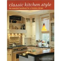 Classic Kitchen Style (The Essential Handbook for a Timeless Design)