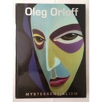 "Oleg Orloff ""Mystessentialism"""