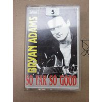 Bryan Adams (Брайан Адамс): So Far So Good