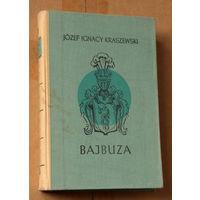 """Jozef Ignacy Kraszewski """"Bajbuza"""" (па-польску)"""
