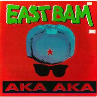 East Bam Aka Aka