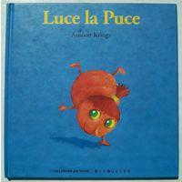Antoon Krings. Luce la Puce (Для детей, изучающих французский язык)