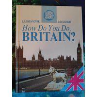 How Do You Do, Britain! /Добрый день, Британия!