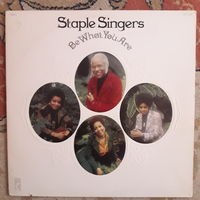 STAPLE SINGERS - 1973 - BE WHAT YOU ARE, (USA), LP