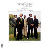 Harold Melvin & The Blue Notes, To Be True, LP 1975