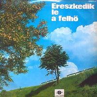 LP Ereszkedik Le A Felho / Famous Hungarian Songs