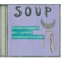 CD Otomo Yoshihide, Bill Laswell, Yoshigaki Yasuhiro - Soup (2009) Free Improvisation