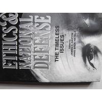 Ethics & national defense, 250 pp