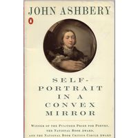 John Ashberry. Self-Portrait in a Convex Mirror