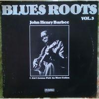 Blues roots vol.3  John Henry Barbee