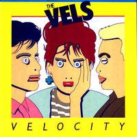 The Vels, Velocity, LP 1984