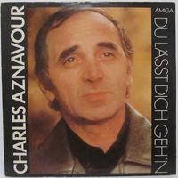 Charles Aznavour - Du Lasst Dich Geh'n