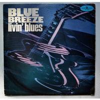 Пластинка-винил Blue breeze. Livin' blues. VG