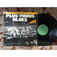Виниловая пластинка PLUS-MINUS BLUES.