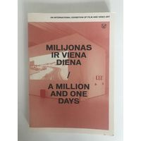 An International Exhibition Of Film And Video Art. A Million And One Days