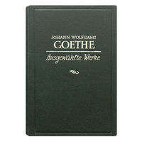 Johann Wolfgang Goethe. Ausgewahlte Werke. (Иоганн Вольфганг Гете. Избранные произведения, на немецком языке )