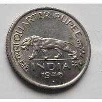Индия - Британская 1/4 рупии, 1946 4-1-23
