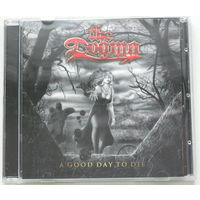 The Dogma - A Good Day To Die CD (лицензия) [Symphonic/Heavy Metal]