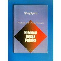 Engelgard Jan. Testament Dmowskiego Niemcy-Rosja-Polska.