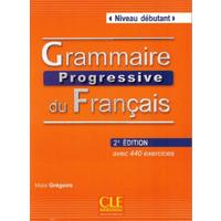 Grammaire progressive du Francais: Niveau debutant - Французская грамматика. Начальный уровень (с аудиоприложением)