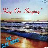 The Blue Ridge, Keep On Singing, LP 1973