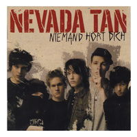 Nevada Tan - Niemand Hort Dich (2007)