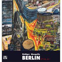 Rudiger Moegelin - Berlin, ick liebe Dir