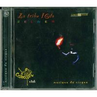 CD Zelwer (Jean-Marc Zelwer) - La Tribu Iota (musique de cirque) Avant Garde / Ethnic Fusion