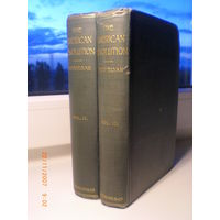 Американская революция. The American revolution. Trevelyan vol 2,3 (1913)