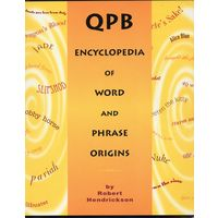 Robert Hendrickson. QPB Encyclopedia of Word and Phrase Origins