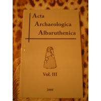 Acta Archaeologica Albaruthenica vol.3