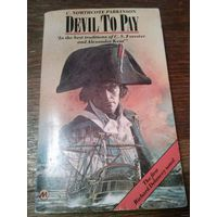 C. Northcote Parkinson. The Devil to Pay. The Fireship. Touch and Go