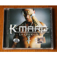 "K-maro ""La Good Life"" (Audio CD - 2005)"