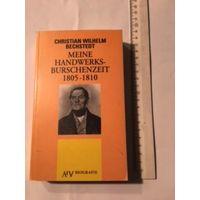 Bechstedt Maine Handwerksburchenzeit  Книга на немецком языке 429 стр Издательство Германия