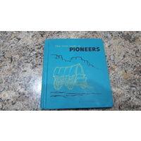 The true book of Pioneers by Mabel Harmer - illustrations by Loran Wilford - Правдивая история о первопроходцах на английском языке - Children press, Chikago
